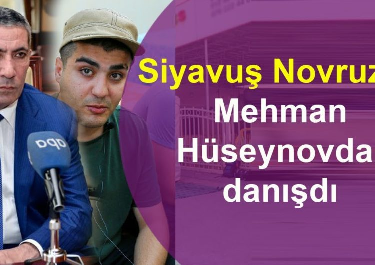Mehman Hüseynov siyavuş novruzov